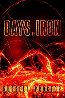 Days of Iron by [Proctor, Russell]
