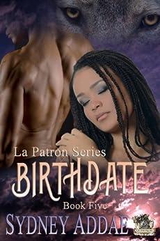 BirthDate (La Patron Series Book 5) by [Addae, Sydney]