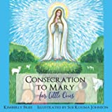 img - for Consecration to Mary for Little Ones book / textbook / text book
