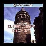 El Prisionero de Zenda [The Prisoner of Zenda] | Anthony Hope