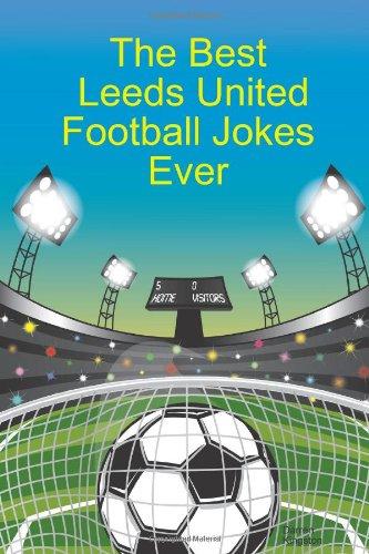 Download The Best Leeds United Football Jokes Ever pdf epub