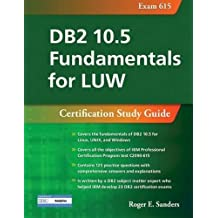 DB2 10.5 Fundamentals for LUW: Certification Study Guide (Exam 615)