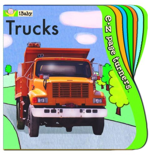 (E-Z Page Turners: Trucks (Perfect for Little Fingers!) (iBaby E-Z Page Turners))