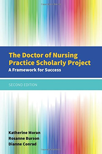 The Doctor of Nursing Practice Scholarly Project: A Framework for Success