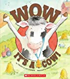 Wow, It's a Cow!, Trudy Harris and Jay R. Harris, 0545174902