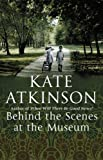 Behind the Scenes at the Museum by Kate Atkinson front cover
