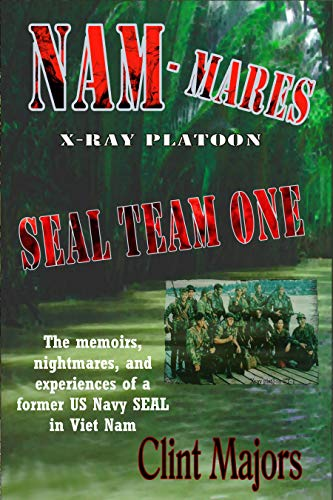 NAM-MARES: X-RAY PLATOON - SEAL TEAM ONE