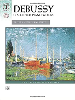 __EXCLUSIVE__ Debussy -- 12 Selected Piano Works: Book & CD (Alfred Masterwork CD Edition). Amperio First Browse fundo engine Torla