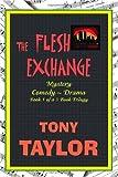 The Flesh Exchange, Tony Taylor, 1412072247
