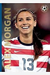 Alex Morgan (World Soccer Legends) Hardcover