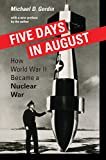 Five Days in August: How World War II Became a Nuclear War Pdf