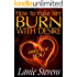 How To Make Him BURN With Desire...Only For YOU (FOR WOMEN ONLY Book 2)