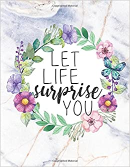 Let Life Surprise You Positive Life Quote Bullet Journal Mix 90p