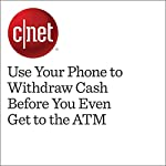 Use Your Phone to Withdraw Cash Before You Even Get to the ATM | Richard Trenholm