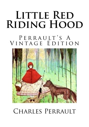 Little Red Riding Hood: Perrault's A Vintage Edition