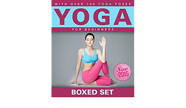 Yoga for Beginners With Over 100 Yoga Poses (Boxed Set ...
