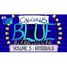 Calculus BLUE Multivariable Volume 3: Integrals