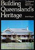 Building Queensland's Heritage, Hogan, Janet, 0908157029