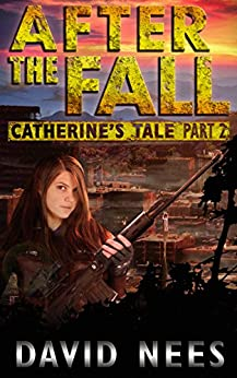 After the Fall: Catherine's Tale Part 2: The warrior's fight for survival begins by [Nees, David]