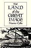 The Land of the Great Image, Maurice Collis, 0811209725