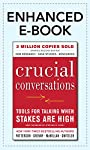 Crucial Conversations Tools for Talking When Stakes Are High, Second Edition (Business Books)
