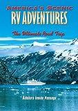 America's Scenic RV Adventures: Alaska's Inside Passage