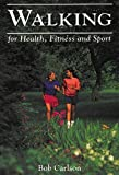 Walking for Health, Fitness, and Sport, Bob Carlson and Robert E. Carlson, 1555912362