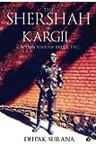 The Shershah of Kargil: Captain Vikram Batra, P.V.C.