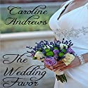 The Wedding Favor Audiobook by Caroline Andrews Narrated by Maria Hostage