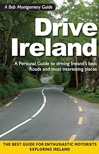 Drive Ireland: A Personal Guide to Driving Ireland's Best Roads and Most Interesting Places