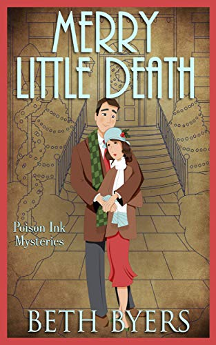 A Merry Little Death: A Short Christmas Novel: A 1930s Murder Mystery (Poison Ink Mysteries Book 7) by [Byers, Beth]
