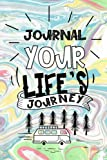 Journal Your Life's Journey: Journals To Write In
