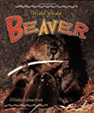 The Life Cycle of a Beaver, Bobbie Kalman, 0778707024