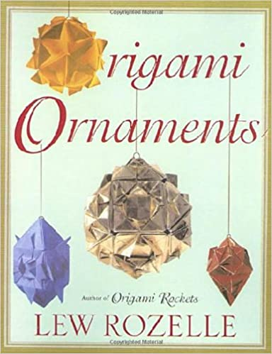Origami Ornaments The Ultimate Kusudama Book Lew Rozelle