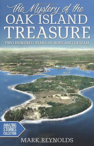 The Mystery of the Oak Island Treasure: Two Hundred Years of Hope and Despair (Amazing Stories)