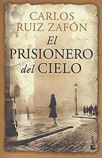 El prisionero del cielo par Ruiz Zafón