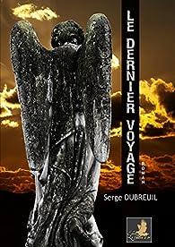Le dernier voyage par Serge Dubreuil