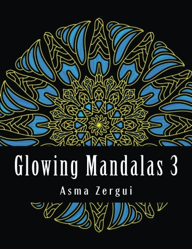 Glowing Mandalas 3: Adult Coloring Book: Adult Coloring Book with Black Pages (Volume 3) PDF