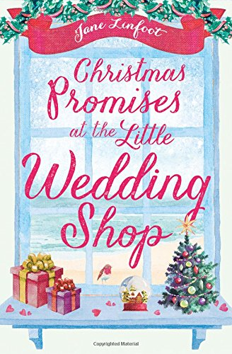 Christmas Promises at the Little Wedding Shop: Celebrate Christmas in Cornwall with This Magical Romance! (The Little Wedding Shop by the Sea) (The Wedding Shop)