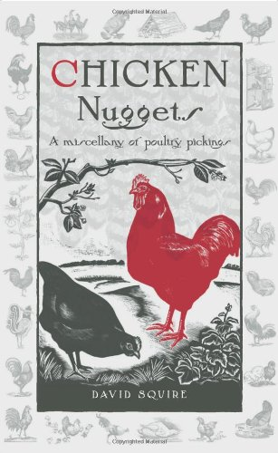 Chicken Nuggets: A miscellany of poultry pickings (Wise Words)