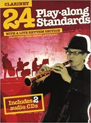 24 Play-Along Standards With A Live Rhythm Section Clarinet