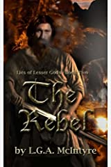 The Rebel: Lies of Lesser Gods Book Two (Volume 2) Paperback