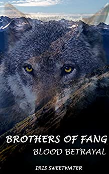 Brothers of Fang: Blood Betrayal by [Sweetwater, Iris]