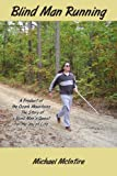 Blind Man Running, Michael Mcintire, 1425922554