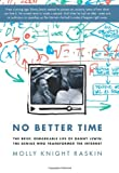 Image of No Better Time: The Brief, Remarkable Life of Danny Lewin, the Genius Who Transformed the Internet
