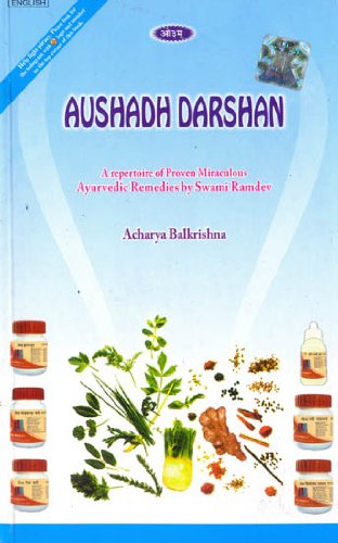 Aushadh Darshan: A Repertoire of Proven Miraculous Ayurvedic Remedies