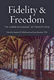 img - for Faith and Freedom: Ex Corde Ecclesiae at Twenty-Five book / textbook / text book