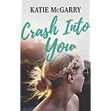 Crash Into You: A Coming of Age YA Romance (Pushing the Limits)