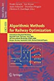 Algorithmic Methods for Railway Optimization : International Dagstuhl Workshop, Railway Optimization 2004, Dagstuhl Castle, Germany, June 20-25, 2004, Bergen, Norway, September 2004, Revised Selected Papers, , 354074245X