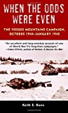 img - for When the Odds Were Even: The Vosges Mountains Campaign, October 1944-January 1945 book / textbook / text book